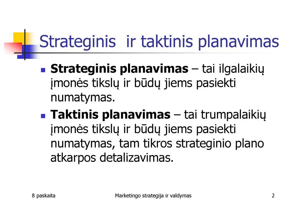 prekyba pagal 2 5 tikslų strategija