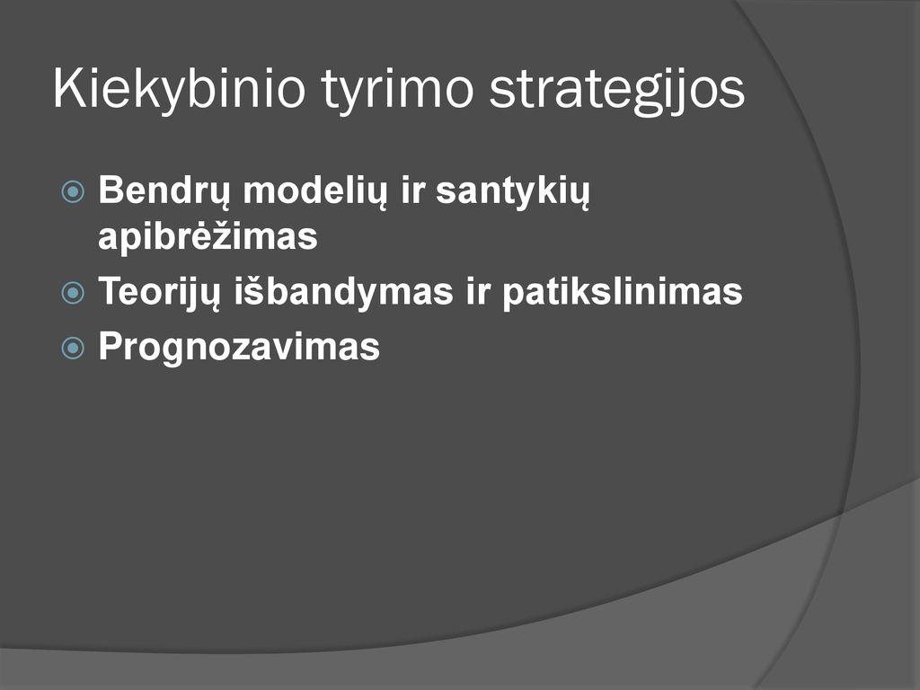 tyrimų strategijos variantai